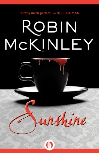 Cover of Open Road Media's ebook version of Sunshine by Robin McKinley.