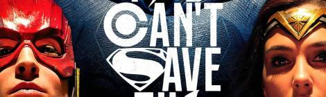 """Justice League movie poser """"You Can't Save The World Alone"""""""