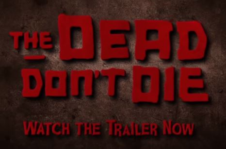 Dead Don't Die picture snip from trailer.