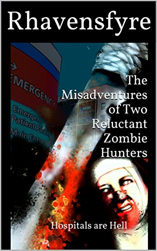 The Misadventures of Two Reluctant Zombie Hunters: Hospitals are Hell book cover